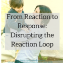 How to Change Reaction to Response: Disrupting the Reaction Loop