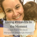Living #Momlife In the Moment
