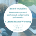 How to Move From Intent to Action