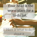 Your head is the worst place for a to-do list. Here is what to do about it.