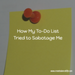 How My To-Do List Tried to Sabotage Me