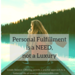 Why Personal Fulfillment is a NEED, not a Luxury