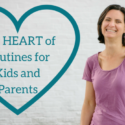 The HEART of Routines for Kids and Parents