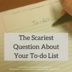 The Scariest Question About Your To-do List