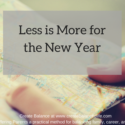 Less is More for the New Year